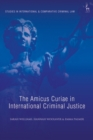 Image for The amicus curiae in international criminal justice : volume 18