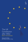 Image for The UK constitution after Miller: Brexit and beyond