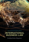 Image for International business law: emerging fields of regulation