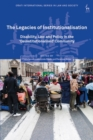 Image for The Legacies of Institutionalisation : Disability, Law and Policy in the 'Deinstitutionalised' Community