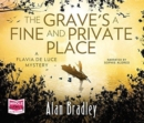 Image for The Grave's a Fine and Private Place: Flavia de Luce, Book 9