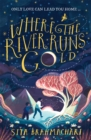 Image for Where the river runs gold