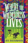 Image for Where the wilderness lives