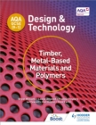 Image for AQA GCSE (9-1) design and technology: Timber, metal-based materials and polymers