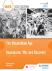 Image for Wjec Gcse History the Elizabethan Age 1558-1603 and Depression, War and Recovery 1930-1951