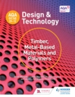 Image for AQA GCSE (9-1) design and technology.: (Timber, metal-based materials and polymers)