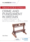 Image for My Revision Notes: Edexcel GCSE (9-1) History: Crime and punishment in Britain, c1000-present and Whitechapel, c1870-c1900