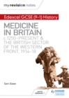 Image for Edexcel GCSE (9-1) history.: (Medicine in Britain, c1250-present and the British sector of the Western Front, 1914-18)