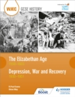 Image for The Elizabethan age, 1558-1603  : Depression, war and recovery, 1930-1951