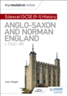Image for Edexcel GCSE (9-1) history: Anglo-Saxon and Norman England, c1060-88