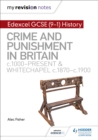 Image for Crime and punishment in Britain, c1000-present and Whitechapel, c1870-c1900