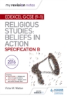 Image for Edexcel religious studies for GCSE (9-1): Beliefs in action (specification B) area 1 religion and ethics through Christianity, area 2 religion, peace and conflict through Islam