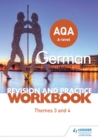 Image for AQA A-level German revision and practice workbook: themes 3 and 4