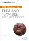 Image for OCR AS/A-level history: England 1547-1603, the later Tudors
