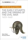 Image for OCR AS/A level history  : the early Stuarts and the origins of the Civil War 1603-1660