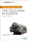 Image for OCR AS/A level history  : the Cold War in Europe 1941-1995