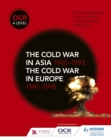 Image for The Cold War in Asia 1945-1993 and the Cold War in Europe 1941-95