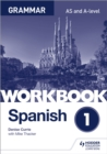 Image for Spanish AS and A-level grammarWorkbook 1