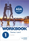 Image for AQA A-level German revision and practice workbook  : themes 1 and 2
