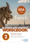 Image for AQA A-level French revision and practice workbook  : themes 3 and 4