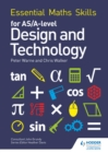 Image for Essential Maths Skills for AS/A Level Design and Technology