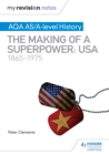 Image for The making of a superpower: USA, 1865-1975