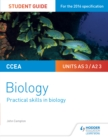 Image for CCEA AS/A2 Unit 3 Biology Student Guide: Practical Skills in Biology : Unit 3,