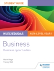 Image for WJEC/Eduqas AS/A-level Year 1 Business Student Guide 1: Business Opportunities : Student guide 1,