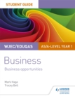 Image for WJEC/Eduqas AS/A-level Year 1 businessStudent guide 1,: Business opportunities
