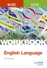Image for WJEC GCSE English language workbook
