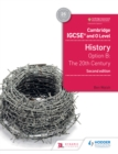 Image for Cambridge IGCSE and O level history.: (The 20th century) : Option B,
