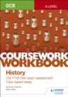 Image for OCR A-Level History coursework workbook  : unit Y100 non exam assessment: topic based essay