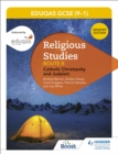 Image for WJEC Eduqas GCSE (9-1) religious studiesRoute B,: Catholic Christianity and Judaism