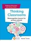 Image for Thinking classrooms  : metacognition lessons for primary schools