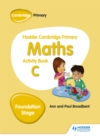 Image for Hodder Cambridge Primary Maths Activity Book C Foundation Stage