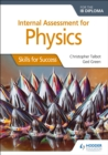 Image for Internal assessment physics for the IB diploma  : skills for success