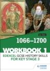Image for Edexcel GCSE history skills for key stage 3Workbook 1,: 1066-1700