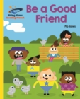 Image for Be a good friend