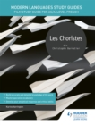 Image for Les choristes  : film study guide for AS/A-Level French