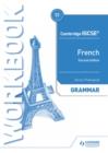 Image for Cambridge IGCSE French: Grammar workbook