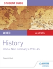 Image for WJEC history.: (Nazi Germany c.1933-45) : Unit 4,