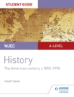 Image for WJEC A-level historyUnit 3,: The American century c.1890-1990