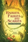 Image for Hairies, fairies and scaries  : a guide to magical creatures