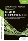 Image for National 5 Graphic Communication 2018-19 SQA Specimen and Past Papers with Answers