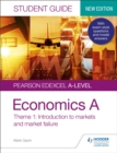 Image for Pearson Edexcel A-level economics A: Introduction to markets and market failure