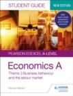 Image for Edexcel economics A student guideTheme 3,: Business behaviour and the labour market