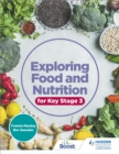 Image for Exploring food and nutrition for Key Stage 3