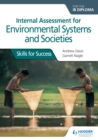 Image for Internal assessment for environmental systems and societies for the IB diploma: skills for success
