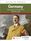 Image for Access to History: Germany: Democracy and Dictatorship c.1918-1945 for WJEC