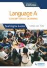 Image for Language A for the IB diploma: concept-based learning